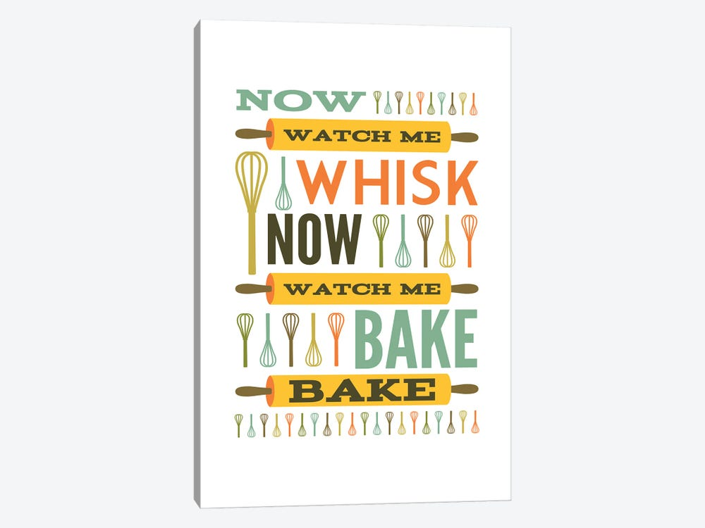 Now Watch Me Whisk.  Now Watch Me Bake Bake. by Benton Park Prints 1-piece Canvas Artwork