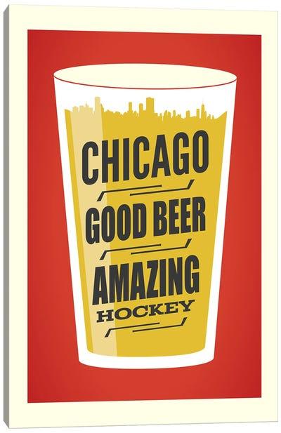 Chicago: Good Beer & Amazing Hockey Canvas Art Print