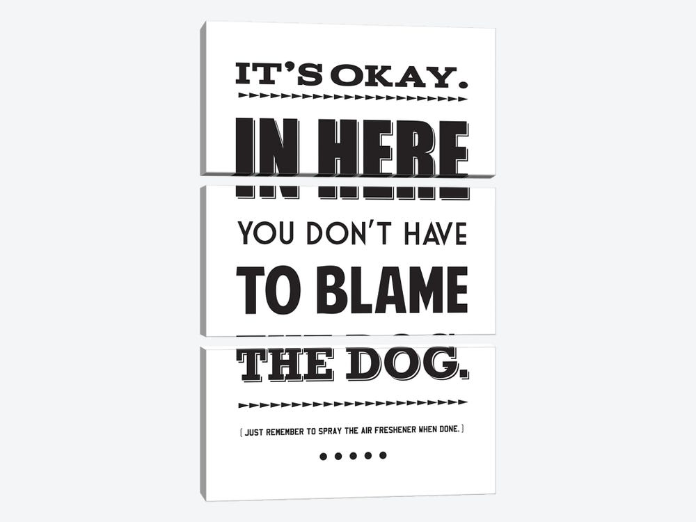 It's Okay,  In Here You Don't Have To Blame The Dog by Benton Park Prints 3-piece Canvas Art