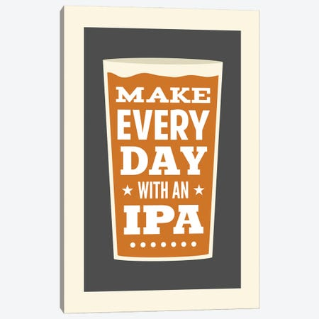 Make Every Day With An IPA Canvas Print #BPP262} by Benton Park Prints Canvas Art Print