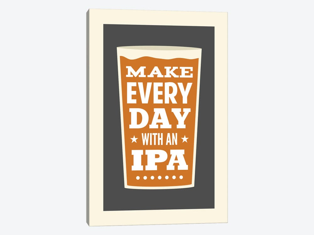 Make Every Day With An IPA by Benton Park Prints 1-piece Canvas Art