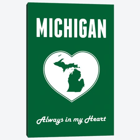 Michigan - Always In My Heart Canvas Print #BPP264} by Benton Park Prints Canvas Wall Art
