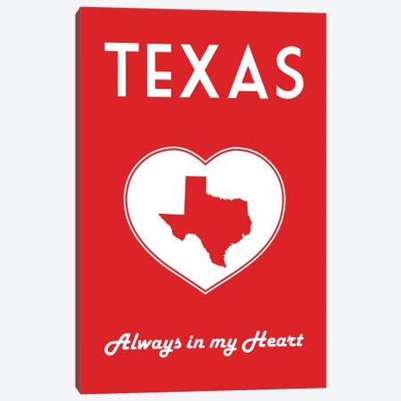 Texas - Always In My Heart Canvas Print #BPP310} by Benton Park Prints Art Print