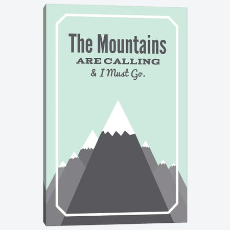 The Mountains Are Calling & I Must Go Canvas Print #BPP314} by Benton Park Prints Canvas Artwork