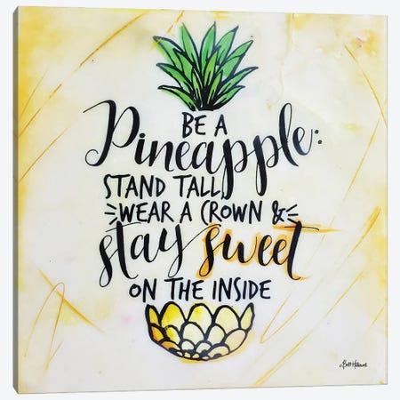 Be a Pineapple Canvas Print #BRH36} by Britt Hallowell Art Print