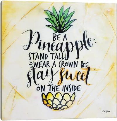 Be a Pineapple Canvas Art Print