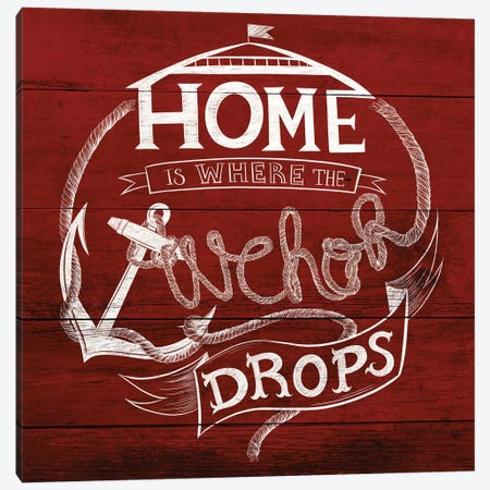 Home Is Where The Anchor Drops Canvas Print #BRK9} by 5by5collective Canvas Print
