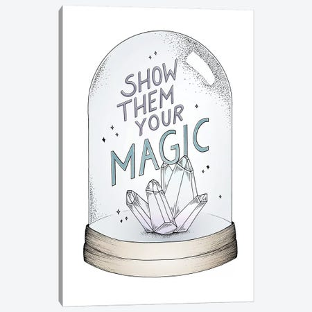 Show Them Your Magic Canvas Print #BRL101} by Barlena Art Print