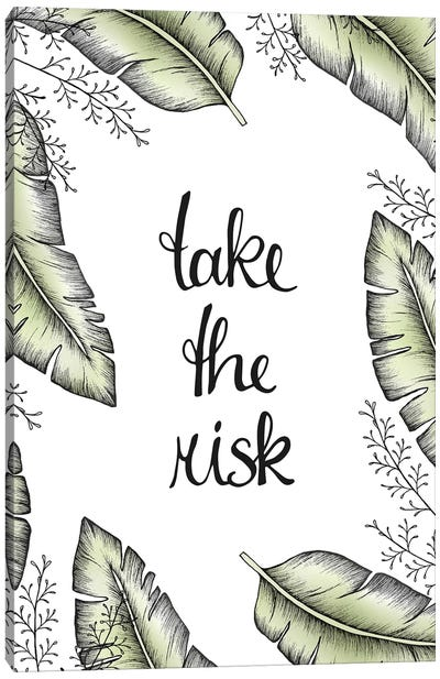 Take The Risk Canvas Art Print