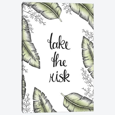 Take The Risk Canvas Print #BRL57} by Barlena Art Print