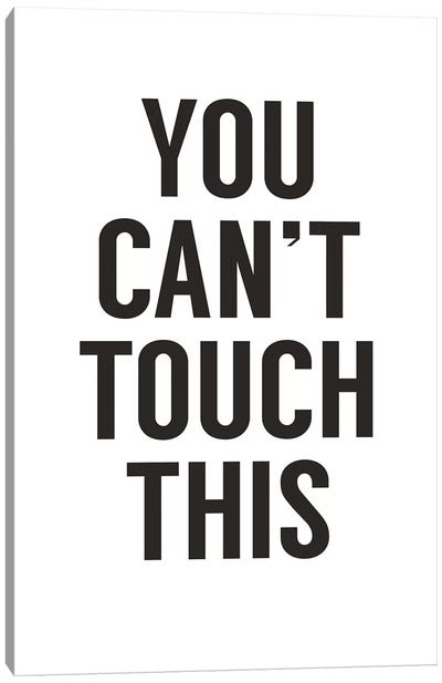 You Can't Touch This II Canvas Art Print