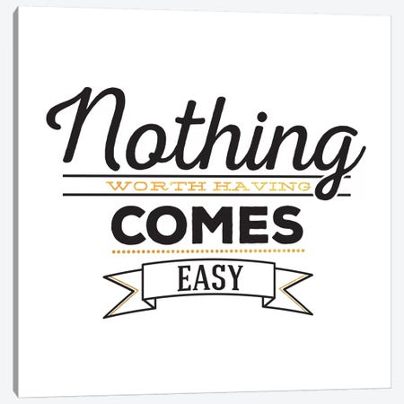 Nothing Comes Easy III Canvas Print #BWQ10} by 5by5collective Art Print
