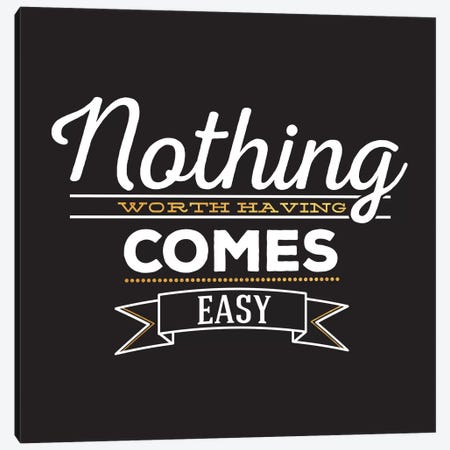 Nothing Comes Easy IV Canvas Print #BWQ11} by 5by5collective Canvas Print