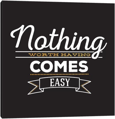 Nothing Comes Easy IV Canvas Art Print