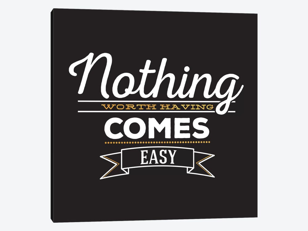 Nothing Comes Easy IV by 5by5collective 1-piece Canvas Wall Art