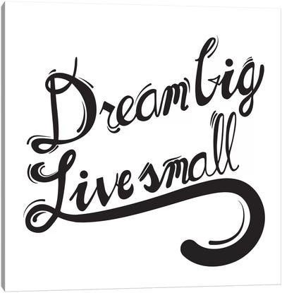 Dream Big I Canvas Print #BWQ12