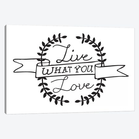 Live What You Love I Canvas Print #BWQ16} by 5by5collective Canvas Wall Art