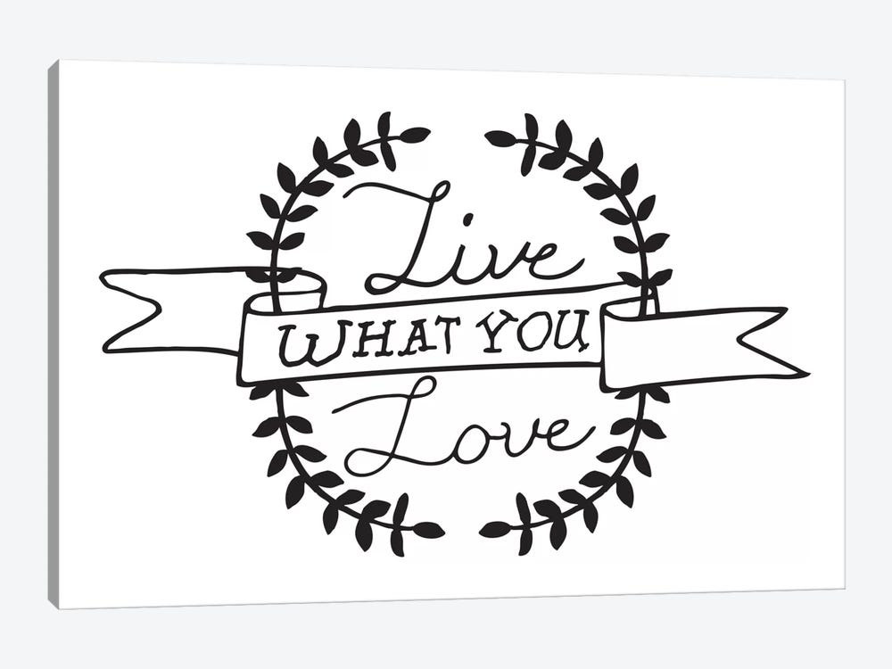 Live What You Love I by 5by5collective 1-piece Canvas Art Print