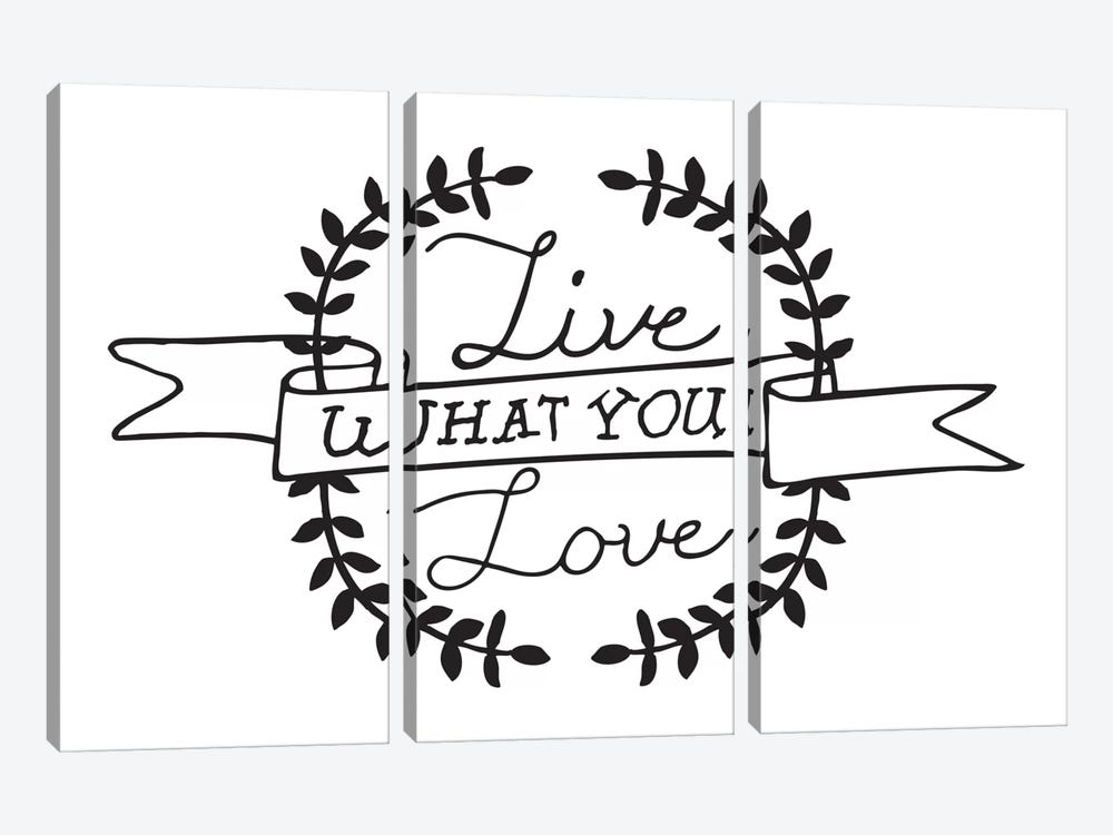 Live What You Love I by 5by5collective 3-piece Canvas Art Print