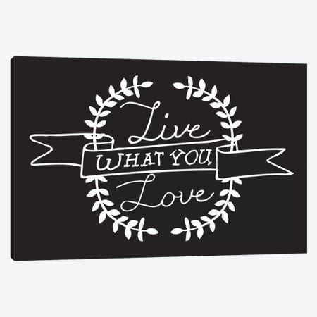 Live What You Love II Canvas Print #BWQ17} by 5by5collective Canvas Wall Art