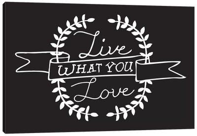 Live What You Love II Canvas Art Print