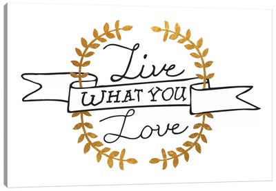 Live What You Love III Canvas Print #BWQ18