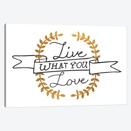 Live What You Love III Canvas Print #BWQ18} by 5by5collective Art Print
