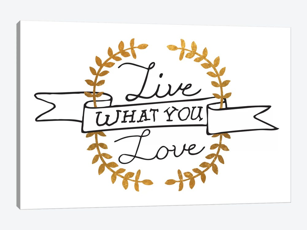 Live What You Love III by 5by5collective 1-piece Canvas Print