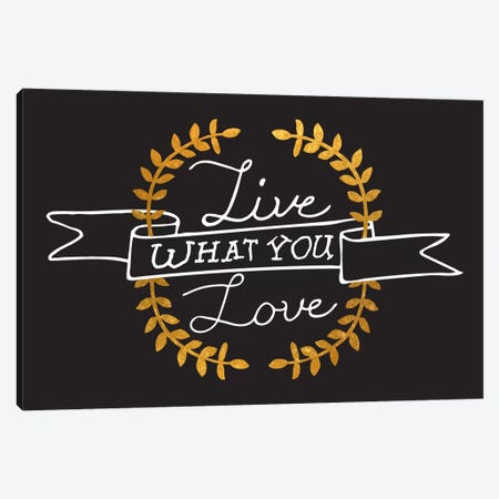 Live What You Love IV Canvas Print #BWQ19} by 5by5collective Art Print
