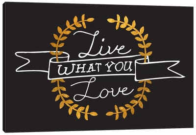 Live What You Love IV Canvas Print #BWQ19