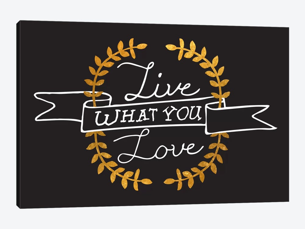 Live What You Love IV by 5by5collective 1-piece Canvas Artwork