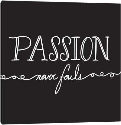 Passion Never Fails I Canvas Art Print