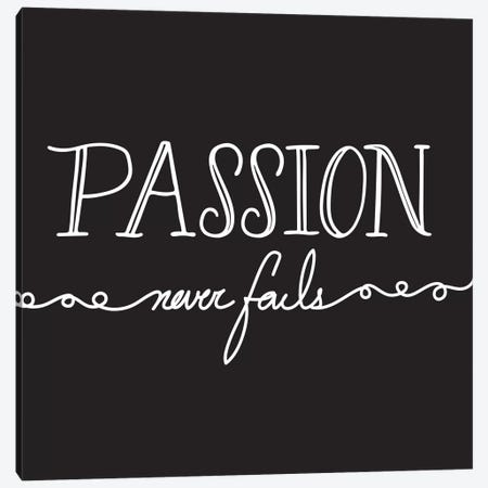 Passion Never Fails I Canvas Print #BWQ1} by 5by5collective Canvas Art Print