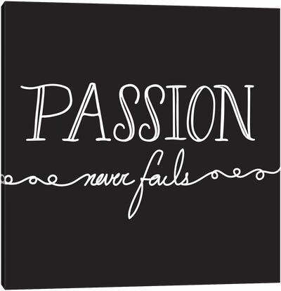 Passion Never Fails I Canvas Art Print