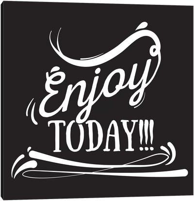Enjoy Today II Canvas Art Print