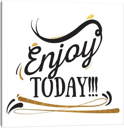 Enjoy Today III Canvas Art Print