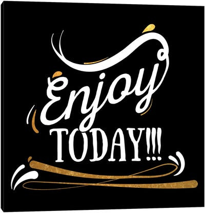 Enjoy Today IV Canvas Print #BWQ27