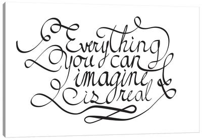 Everything You Can Imagine I Canvas Print #BWQ28