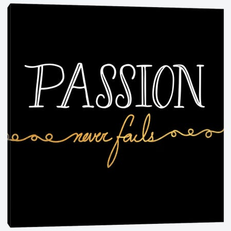 Passion Never Fails III Canvas Print #BWQ3} by 5by5collective Canvas Print