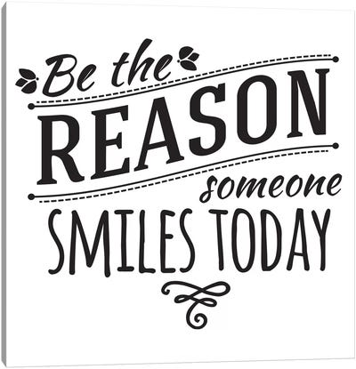 Be The Reason I Canvas Art Print