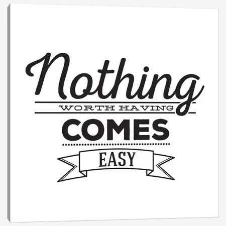 Nothing Comes Easy I Canvas Print #BWQ8} by 5by5collective Art Print