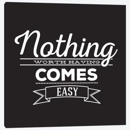 Nothing Comes Easy II Canvas Print #BWQ9} by 5by5collective Canvas Art Print