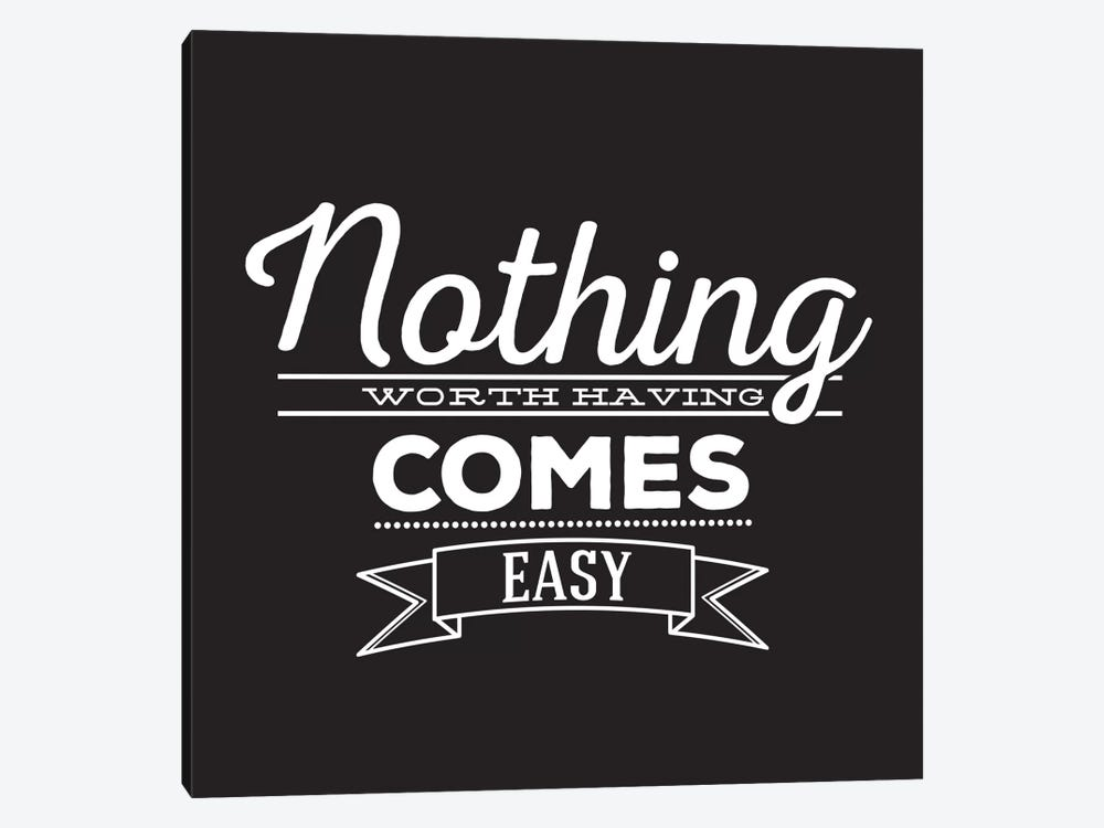 Nothing Comes Easy II by 5by5collective 1-piece Art Print