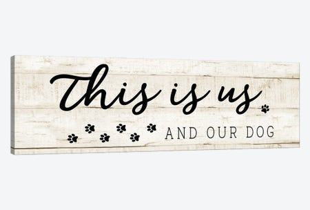 This is Us and the Dog Canvas Print #CAD101} by CAD Designs Canvas Print