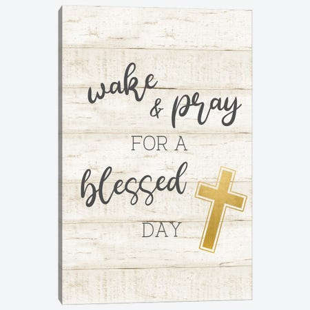 Wake and Pray Canvas Print #CAD102} by CAD Designs Canvas Art Print