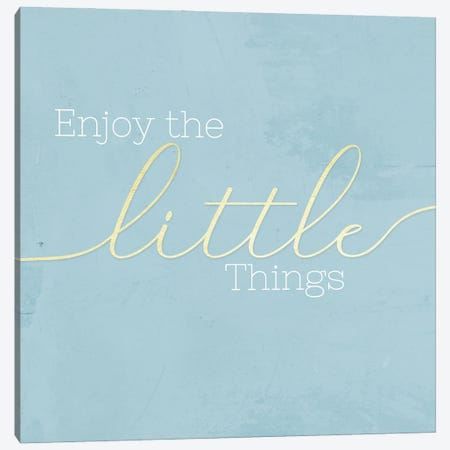 Enjoy the Little Things Canvas Print #CAD107} by CAD Designs Canvas Art