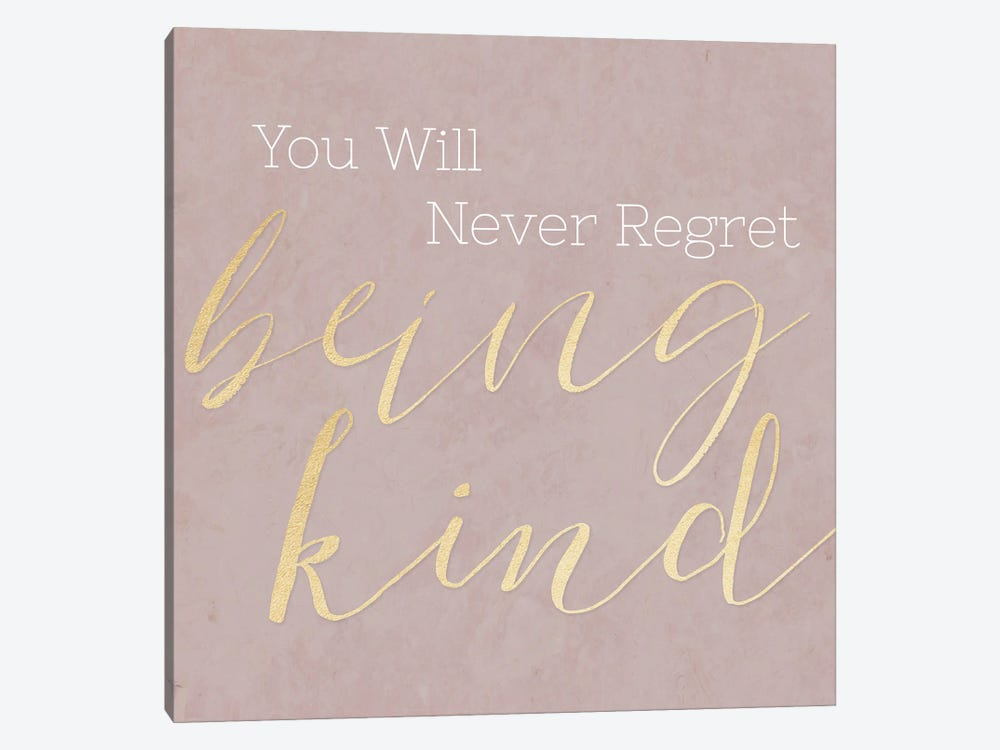 Never Regret Being Kind by CAD Designs 1-piece Canvas Art