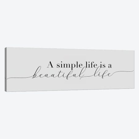 Simple Beautiful Life Canvas Print #CAD117} by CAD Designs Canvas Print
