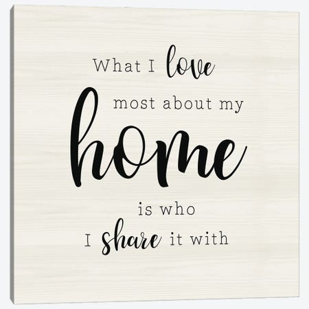 What I Love Most Canvas Print #CAD120} by CAD Designs Canvas Print