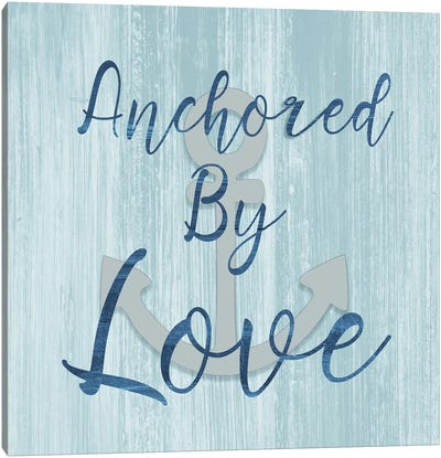 Anchored by Love Canvas Art Print